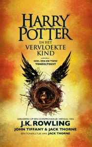 Harry Potter en het Vervloekte Kind Deel een en twee - J.K. Rowling, John Tiffany, Jack Thorne & Wiebe Buddingh' pdf download