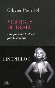 Les vertiges du désir - Ollivier Pourriol pdf download
