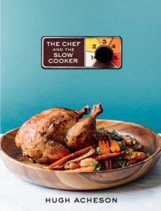 The Chef and the Slow Cooker - Hugh Acheson pdf download
