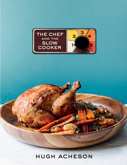 The Chef and the Slow Cooker by Hugh Acheson PDF Download