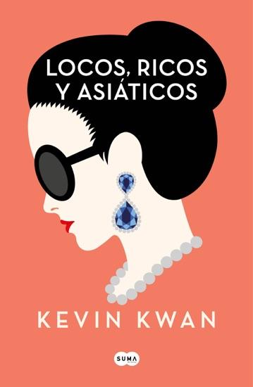 Locos, ricos y asiáticos by Kevin Kwan PDF Download