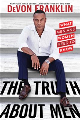 The Truth About Men - Devon Franklin