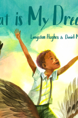 That Is My Dream! - Langston Hughes & Daniel Miyares