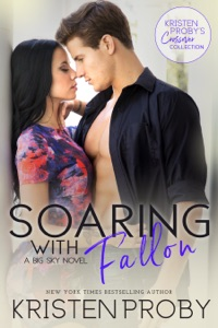 Soaring with Fallon: A Big Sky Novel - Kristen Proby pdf download