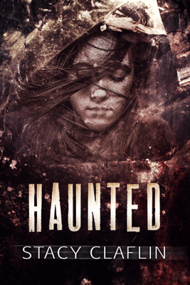 Haunted - Stacy Claflin