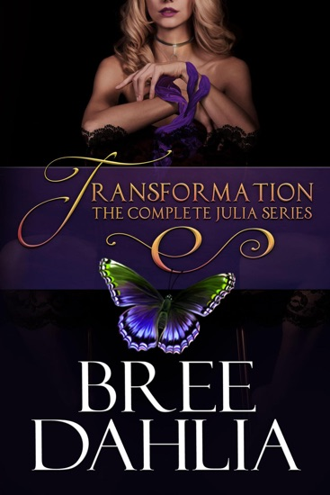 Transformation: The Complete Julia Series by Bree Dahlia PDF Download