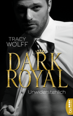 Dark Royal - Unwiderstehlich - Tracy Wolff pdf download