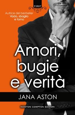 Amori, bugie e verità - Jana Aston pdf download