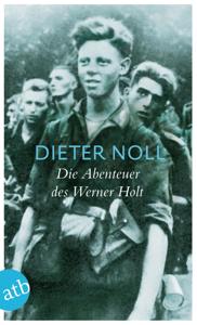 Die Abenteuer des Werner Holt - Dieter Noll pdf download