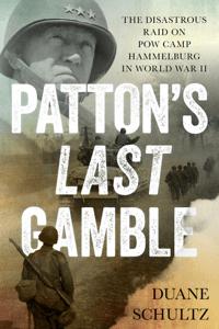 Patton's Last Gamble - Duane Schultz pdf download