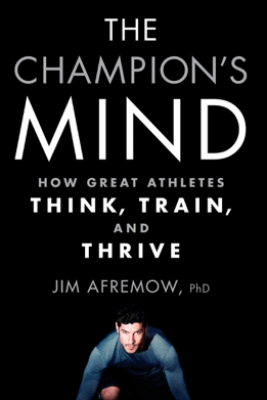 The Champion's Mind - Jim Afremow