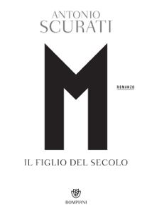 M. Il figlio del secolo - Antonio Scurati pdf download