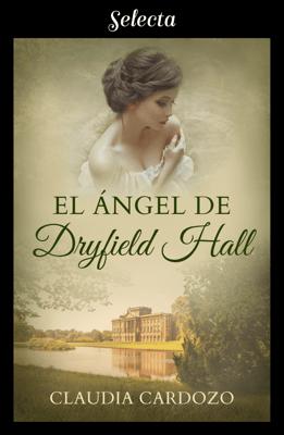 El ángel de Dryfield Hall - Claudia Cardozo pdf download