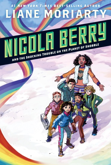 Nicola Berry and the Shocking Trouble on the Planet of Shobble #2 by Liane Moriarty pdf download