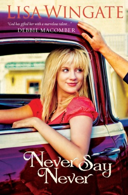 Never Say Never - Lisa Wingate pdf download