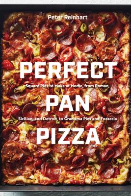 Perfect Pan Pizza - Peter Reinhart