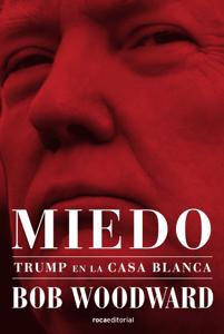 Miedo. Trump en la Casa Blanca - Bob Woodward pdf download