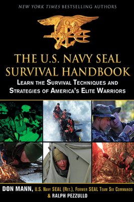 The U.S. Navy SEAL Survival Handbook - Don Mann & Ralph Pezzullo