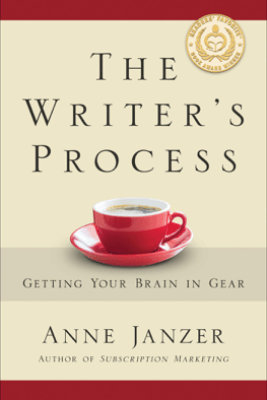 The Writer's Process: Getting Your Brain in Gear - Anne Janzer