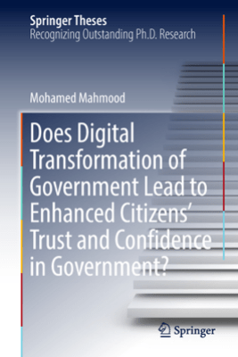 Does Digital Transformation of Government Lead to Enhanced Citizens' Trust and Confidence in Government? - Mohamed Mahmood