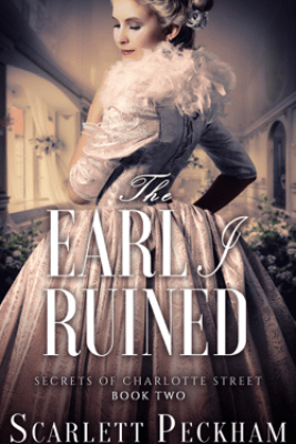 The Earl I Ruined - Scarlett Peckham