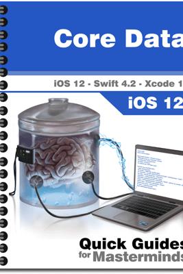 Core Data in iOS 12 - J.D. Gauchat