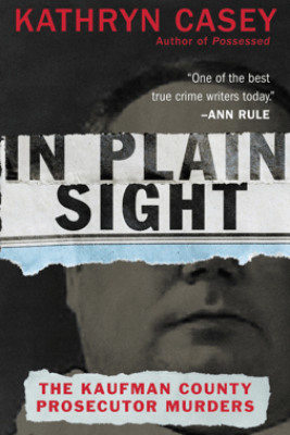 In Plain Sight - Kathryn Casey