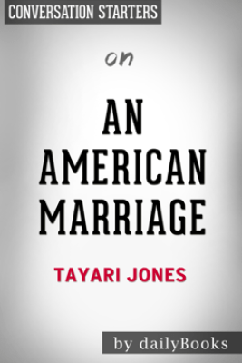 An American Marriage: A Novel by Tayari Jones: Conversation Starters - Daily Books