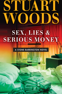 Sex, Lies & Serious Money - Stuart Woods