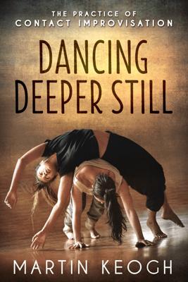 Dancing Deeper Still - Martin Keogh
