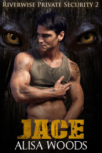 Jace (Riverwise Private Security 2) - Alisa Woods pdf download