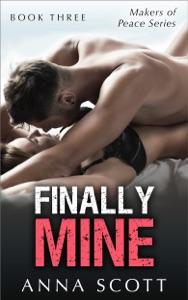 Finally Mine - Book Three - Anna Scott pdf download