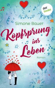 Kopfsprung ins Leben - Simone Bauer pdf download