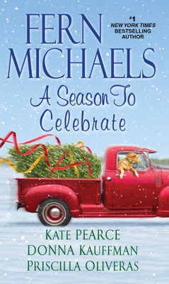 A Season to Celebrate - Fern Michaels, Kate Pearce, Donna Kauffman & Priscilla Oliveras pdf download