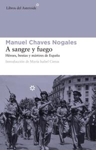 A sangre y fuego - Manuel Chaves Nogales & María Isabel Cintas pdf download