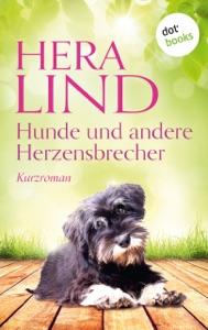 Hunde und andere Herzensbrecher - Hera Lind pdf download