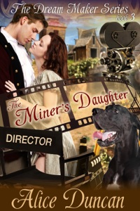 The Miner's Daughter (The Dream Maker Series, Book 3) - Alice Duncan pdf download