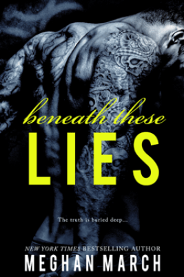 Beneath These Lies - Meghan March