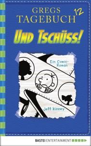 Und tschüss! - Jeff Kinney pdf download
