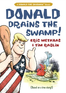 Donald Drains the Swamp - Eric Metaxas & Tim Raglin pdf download