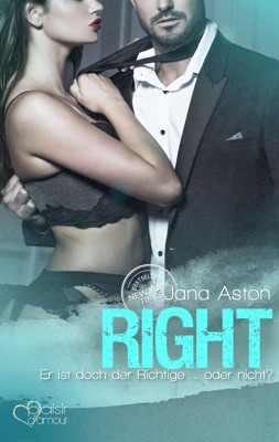 Right: Er ist doch der Richtige ... oder nicht? - Jana Aston pdf download