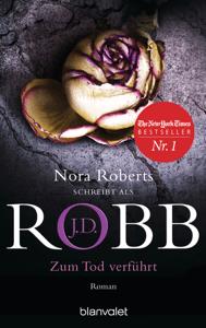 Zum Tod verführt - J. D. Robb pdf download