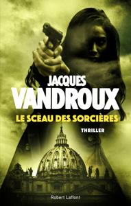 Le Sceau des sorcières - Jacques Vandroux pdf download