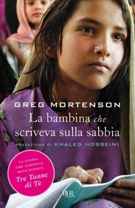La bambina che scriveva sulla sabbia - Greg Mortenson & Khaled Hosseini pdf download