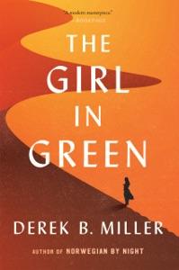 The Girl in Green - Derek B. Miller pdf download