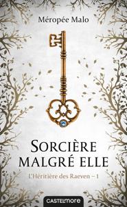 Sorcière malgré elle - Méropée Malo pdf download