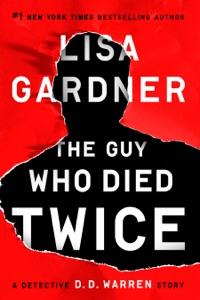 The Guy Who Died Twice - Lisa Gardner pdf download