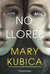 No llores - Mary Kubica pdf download