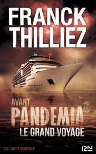 Avant Pandemia - Le grand voyage - Franck Thilliez pdf download