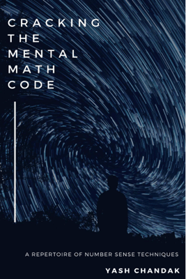 Cracking the Mental Math Code - Yash Chandak